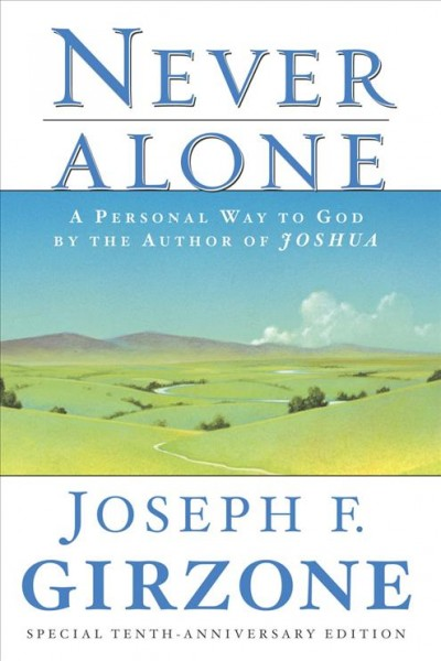 Never Alone: A Personal Way to God by the author of JOSHUA cover