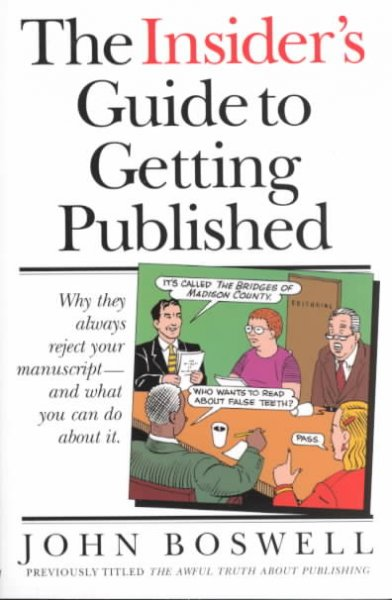 The Insider's Guide to Getting Published: Why They Always Reject Your Manuscript and What You Can Do About It cover