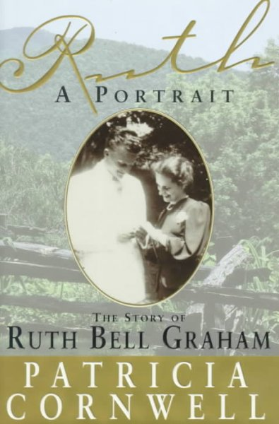 Ruth, A Portrait: The Story of Ruth Bell Graham cover