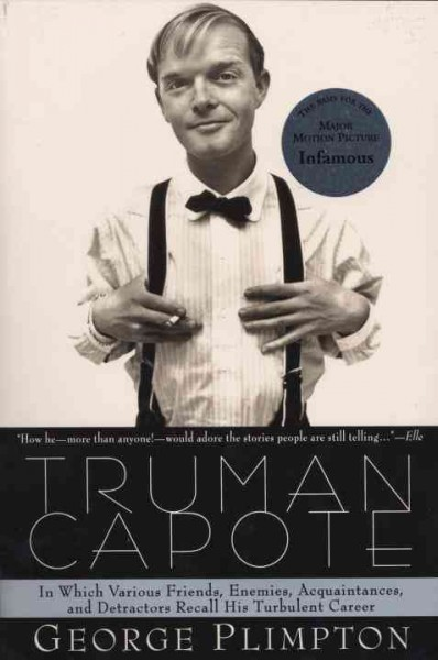 Truman Capote: In Which Various Friends, Enemies, Acquaintances and Detractors Recall His Turbulent Career