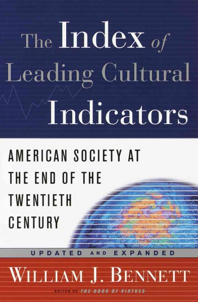 The Index of Leading Cultural Indicators: American Society at the End of the Twentieth Century, Updated and Expanded cover