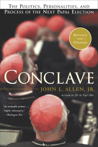 Conclave: The Politics, Personalities and Process of the Next Papal Election cover