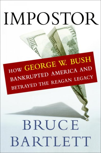 Impostor: How George W. Bush Bankrupted America and Betrayed the Reagan Legacy cover