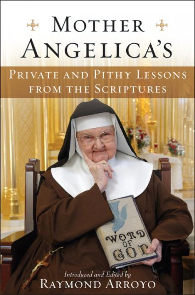 Mother Angelica's Private and Pithy Lessons from the Scriptures cover