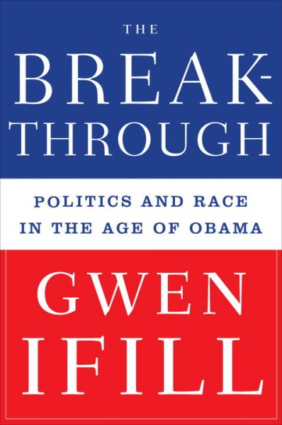 The Breakthrough: Politics and Race in the Age of Obama cover