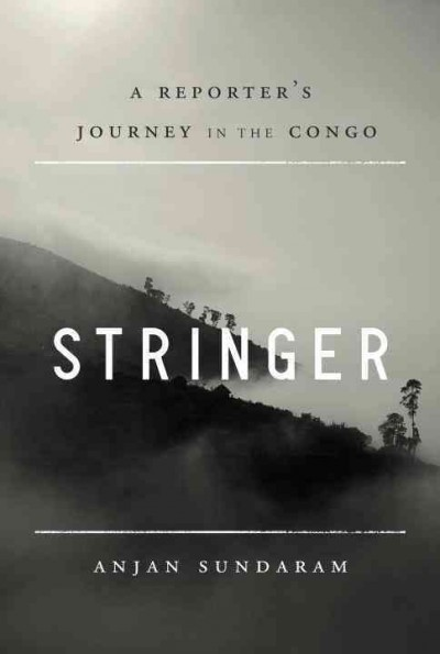 Stringer: A Reporter's Journey in the Congo cover
