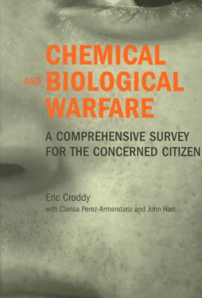 Chemical and Biological Warfare: A Comprehensive Survey for the Concerned Citizen cover