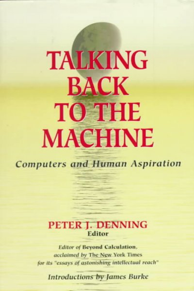 Talking Back to the Machine: Computers and Human Aspiration cover
