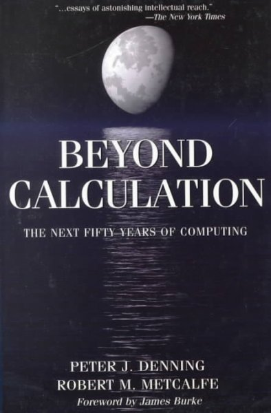 Beyond Calculation: The Next Fifty Years of Computing cover