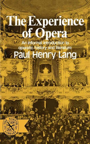 The Experience of Opera (Norton Library, N706) cover