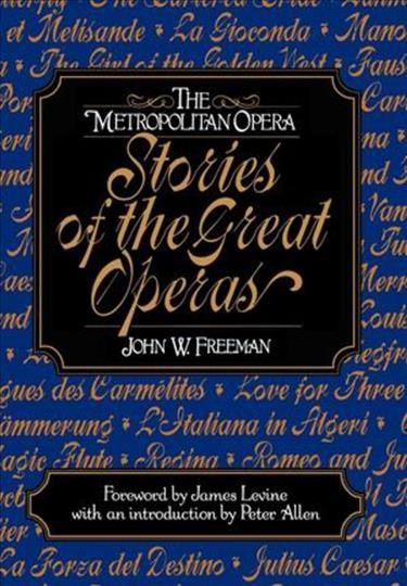The Metropolitan Opera: Stories of the Great Operas (Vol. 1) (v. 1) cover