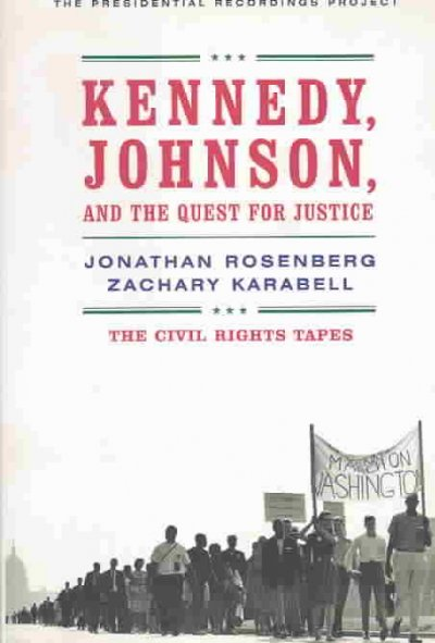 Kennedy, Johnson, and the Quest for Justice: The Civil Rights Tapes cover