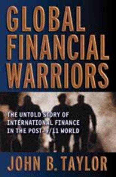 Global Financial Warriors: The Untold Story of International Finance in the Post-9/11 World cover