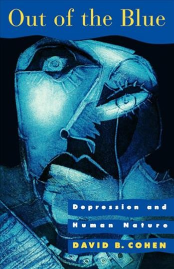 Out of the Blue: Depression and Human Nature cover