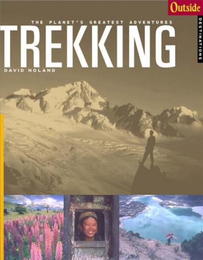 Outside Adventure Travel: Trekking (Outside Destinations)