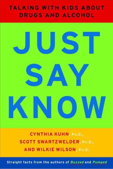 Just Say Know: Talking with Kids about Drugs and Alcohol cover