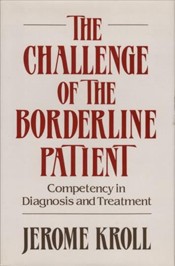 The Challenge of the Borderline Patient: Competency in Diagnosis and Treatment cover