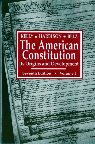 The American Constitution: Its Origins and Development (Seventh Edition) (Vol. Volume 1) (American Constitution, Its Origins & Development) cover