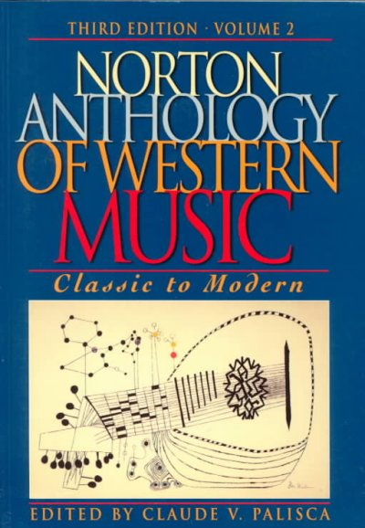 Norton Anthology of Western Music: Classic to Modern (Norton Anthology of Western Music Volume II Series, Volume 2) cover