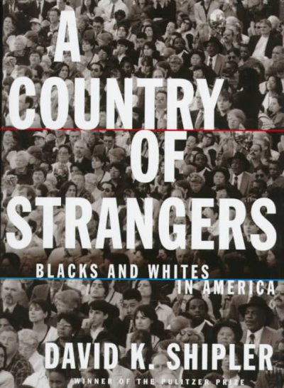 A Country of Strangers: Blacks and Whites in America cover