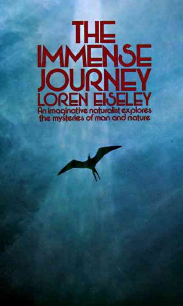 The Immense Journey: An Imaginative Naturalist Explores the Mysteries of Man and Nature