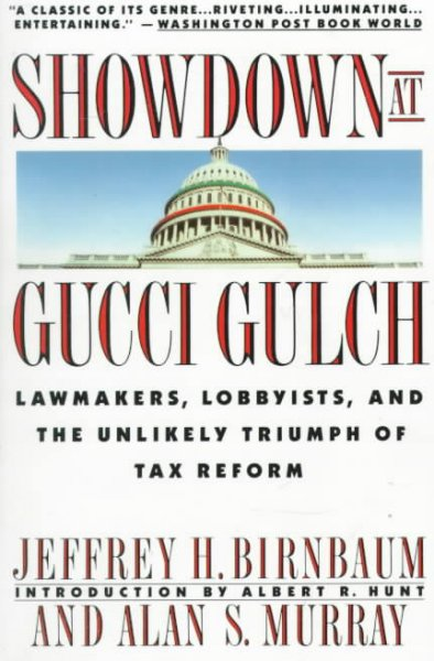 Showdown at Gucci Gulch: Lawmakers, Lobbyists, and the Unlikely Triumph of Tax Reform cover