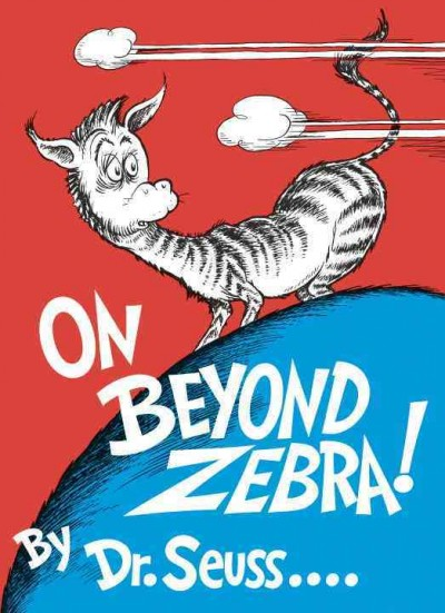 On Beyond Zebra! (Classic Seuss) cover