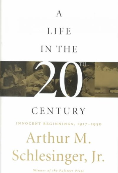 A Life in the Twentieth Century: Innocent Beginnings, 1917-1950 cover