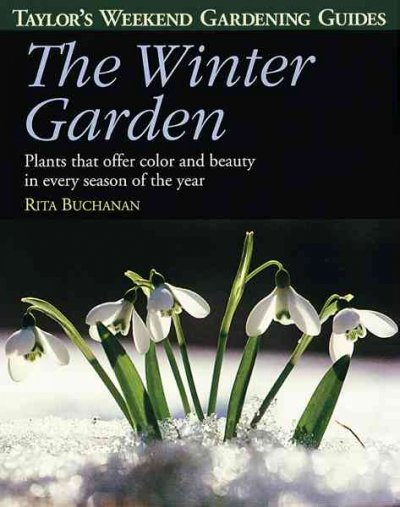 Taylor's Weekend Gardening Guide to the Winter Garden: Plants That Offer Color and Beauty in Every Season of the Year (Taylor's Weekend Gardening Guides (Houghton Mifflin)) cover