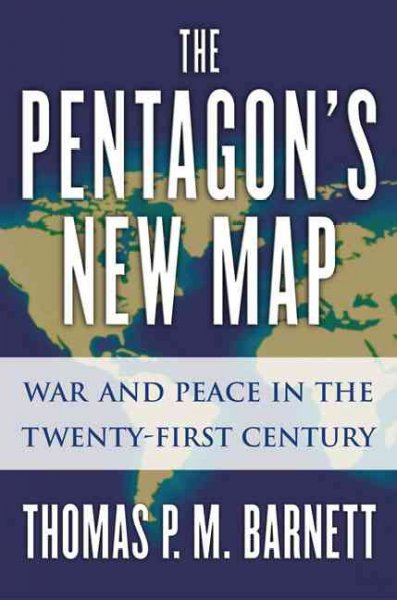 The Pentagon's New Map: War and Peace in the Twenty-First Century cover