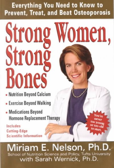 Strong Women, Strong Bones: Everything you Need to Know to Prevent, Treat, and Beat Osteoporosis cover