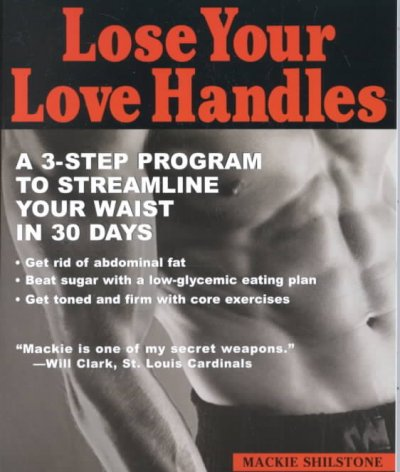 Lose your Love Handles: A 3 Step Program to Streamline your Waist in 30 Days cover