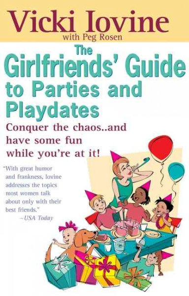 Girlfriends' Guide to Parties and Playdates (Girlfriends' Guides) cover