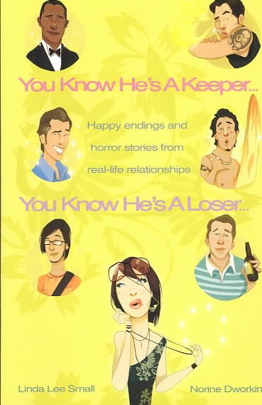 You Know He's a Keeper: Happy Endings and Horror Stories from Real Life Relationships cover