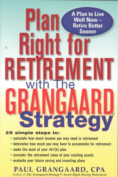 Plan Right for Retirement with the Grangaard Strategy cover