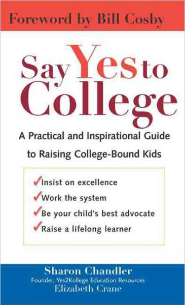 Say Yes to College: A Practical and Inspirational Guide to Raising College-Bound Students cover