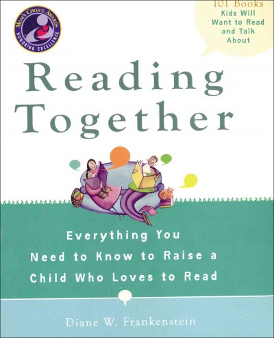 Reading Together: Everything You Need to Know to Raise a Child Who Loves to Read cover