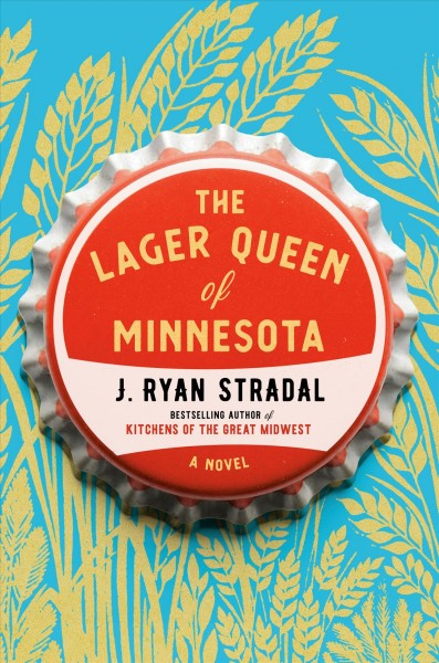 The Lager Queen of Minnesota: A Novel cover