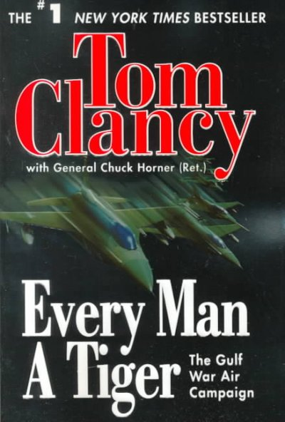 Every Man a Tiger: The Gulf War Air Campaign (Commander Series) cover