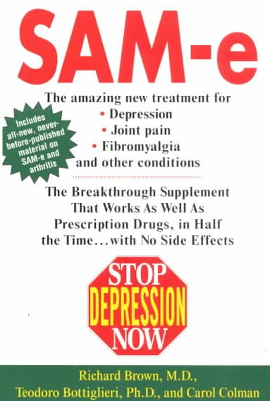 Stop Depression Now: SAM-e: The Breakthrough Supplement that Works as Well as Prescription Drugs cover