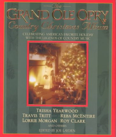 The Grand Ole Opry Country Christmas Album: Celebrating America's Favorite Holiday with the Legends of Country Music cover