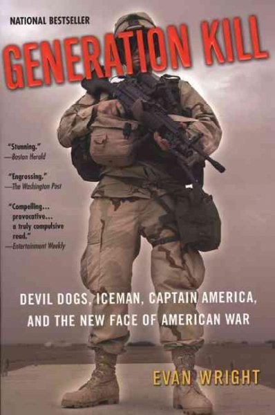 Generation Kill: Devil Dogs, Iceman, Captain America, and the New Face of American War cover
