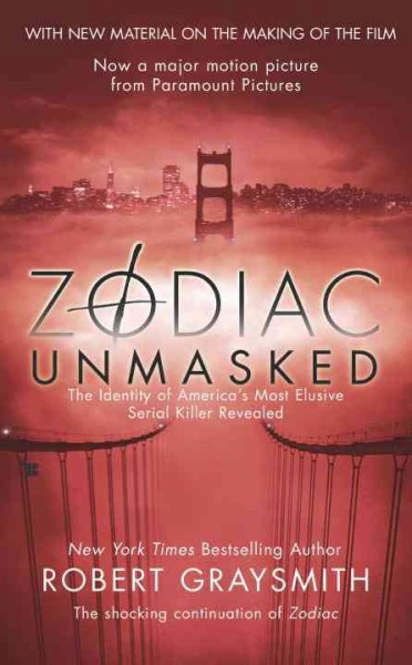 Zodiac Unmasked: The Identity of America's Most Elusive Serial Killer Revealed cover