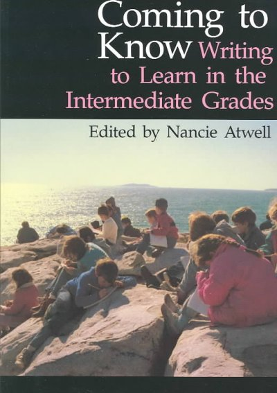 Coming to Know: Writing to Learn in the Intermediate Grades (Workshop Series) cover