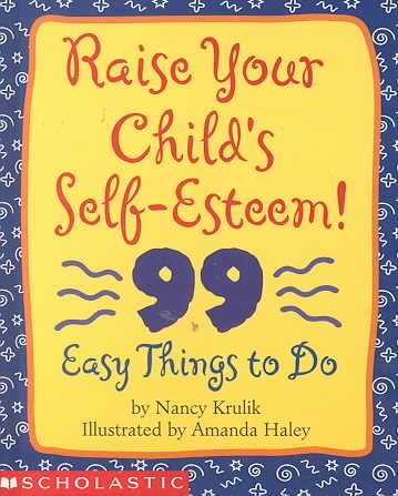 Raise Your Child's Self-Esteem!: 99 Easy Things to Do cover