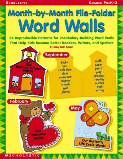 Month-by-month File-folder Word Walls: 26 Reproducible Patterns for Vocabulary-Building Word Walls That Help Kids Become Better Readers, Writers, and Spellers cover