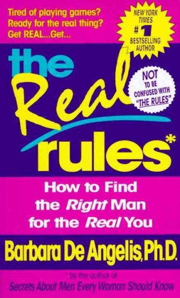 The Real Rules: How to Find the Right Man for the Real You cover