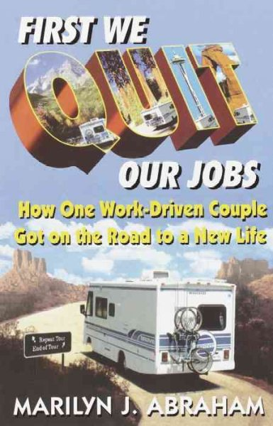 First We Quit Our Jobs: How One Work Driven Couple Got on the Road to a New Life cover