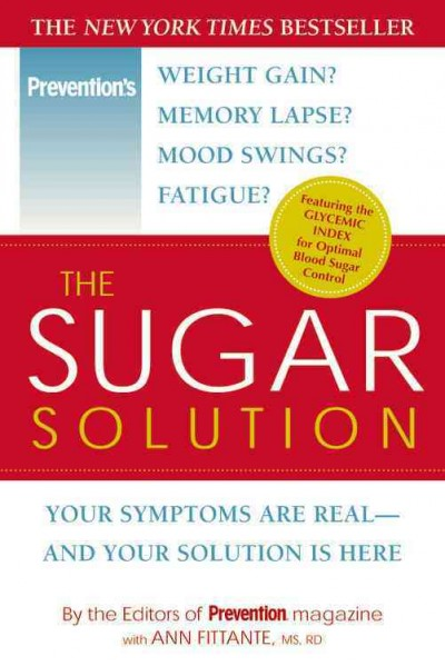 The Sugar Solution: Your Symptoms Are Real--and Your Solution Is Here cover