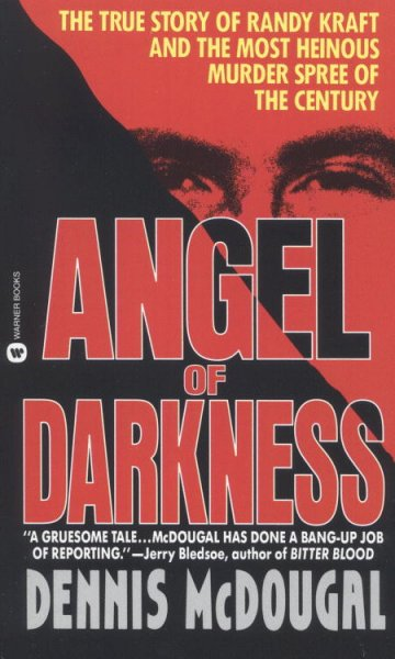 Angel of Darkness: The True Story of Randy Kraft and the Most HeinousMurder Spree cover
